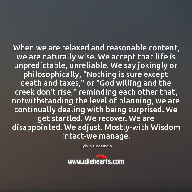 Image, When we are relaxed and reasonable content, we are naturally wise. We