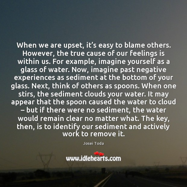 When we are upset, it's easy to blame others. However, the Water Quotes Image