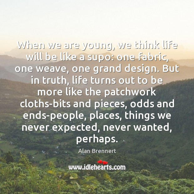 When we are young, we think life will be like a supo: Image