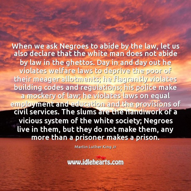 Image, When we ask Negroes to abide by the law, let us also