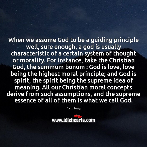 Image, When we assume God to be a guiding principle well, sure enough,