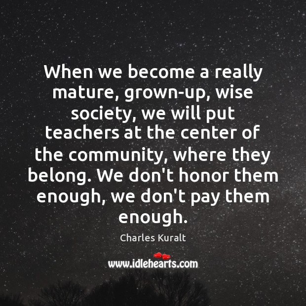 Image, When we become a really mature, grown-up, wise society, we will put
