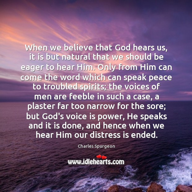 Image, When we believe that God hears us, it is but natural that