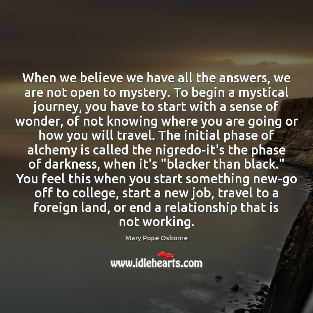 Image, When we believe we have all the answers, we are not open