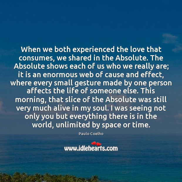 When we both experienced the love that consumes, we shared in the Image