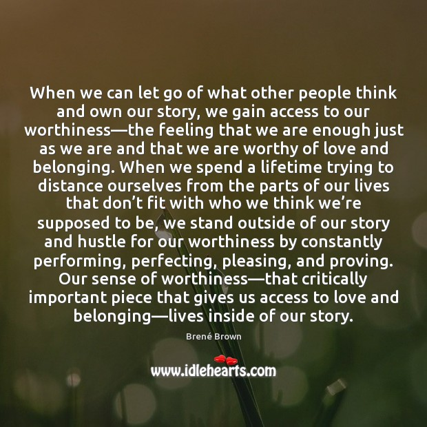 When we can let go of what other people think and own Image