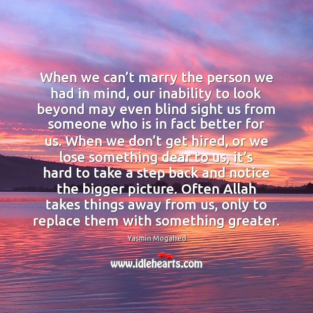When we can't marry the person we had in mind, our Yasmin Mogahed Picture Quote
