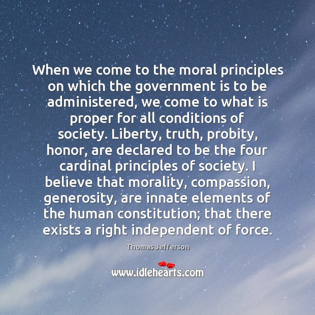 When we come to the moral principles on which the government is Image