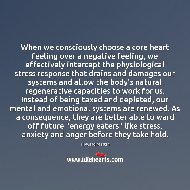 Image, When we consciously choose a core heart feeling over a negative feeling,