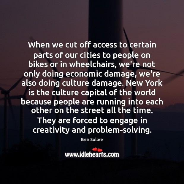 Image, When we cut off access to certain parts of our cities to