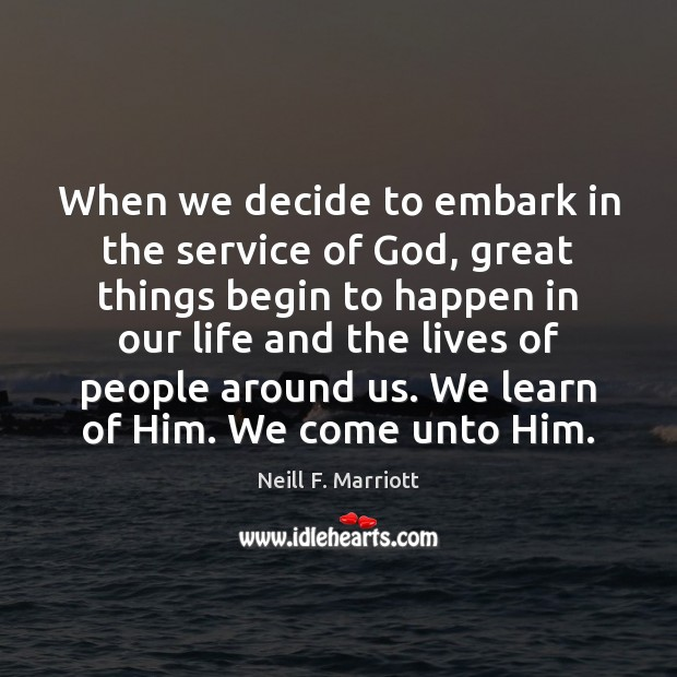 When we decide to embark in the service of God, great things Image