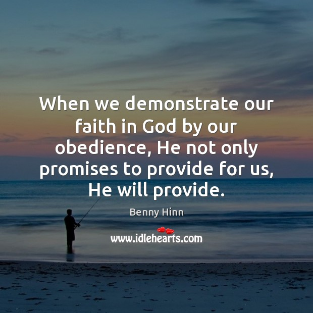 Image, When we demonstrate our faith in God by our obedience, He not