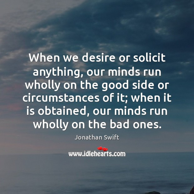 When we desire or solicit anything, our minds run wholly on the Image