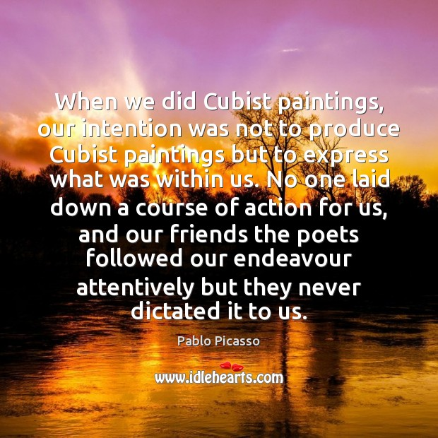 Image, When we did Cubist paintings, our intention was not to produce Cubist