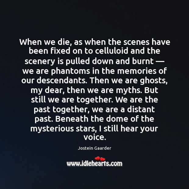When we die, as when the scenes have been fixed on to Image