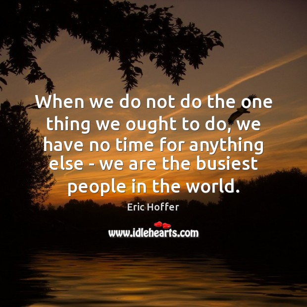 Image, When we do not do the one thing we ought to do,