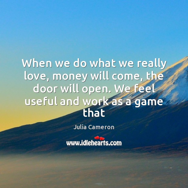 Image, When we do what we really love, money will come, the door