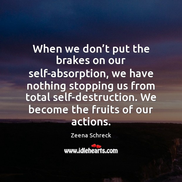 When we don't put the brakes on our self-absorption, we have Image