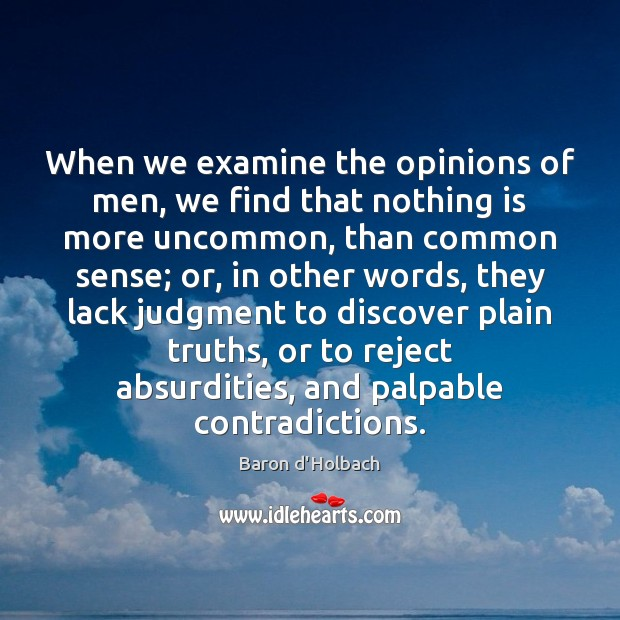 Image, When we examine the opinions of men, we find that nothing is