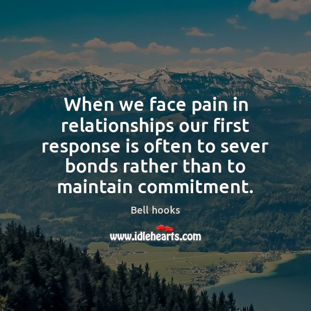 Image, When we face pain in relationships our first response is often to