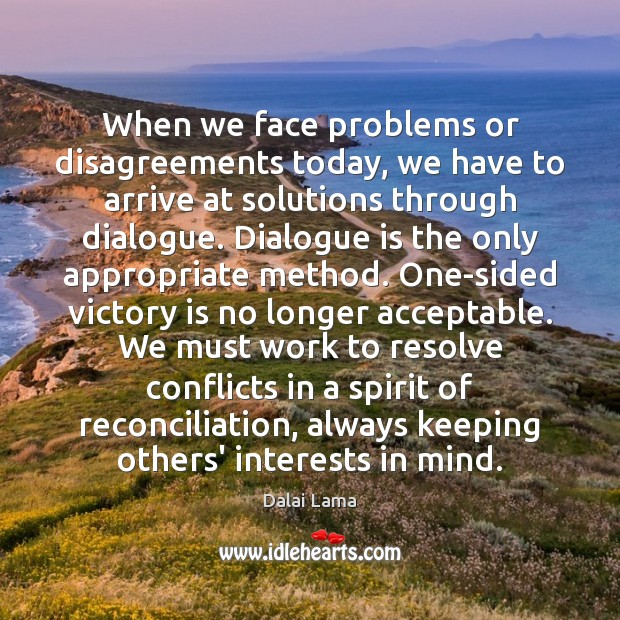 When we face problems or disagreements today, we have to arrive at Victory Quotes Image