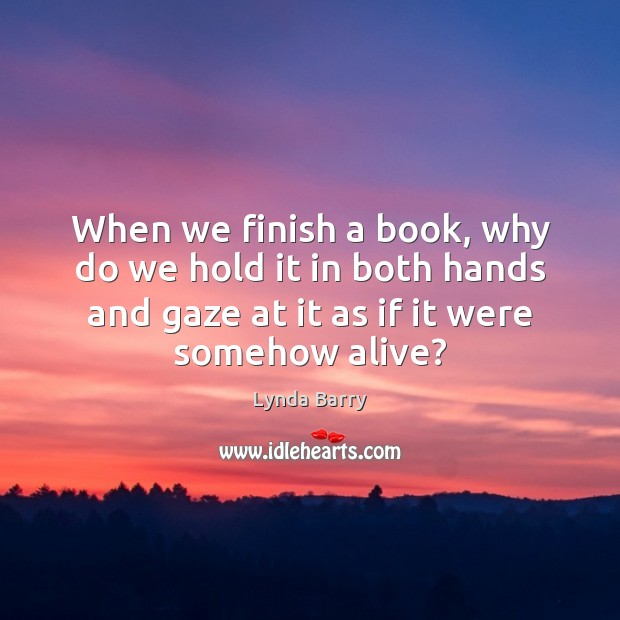 When we finish a book, why do we hold it in both Image