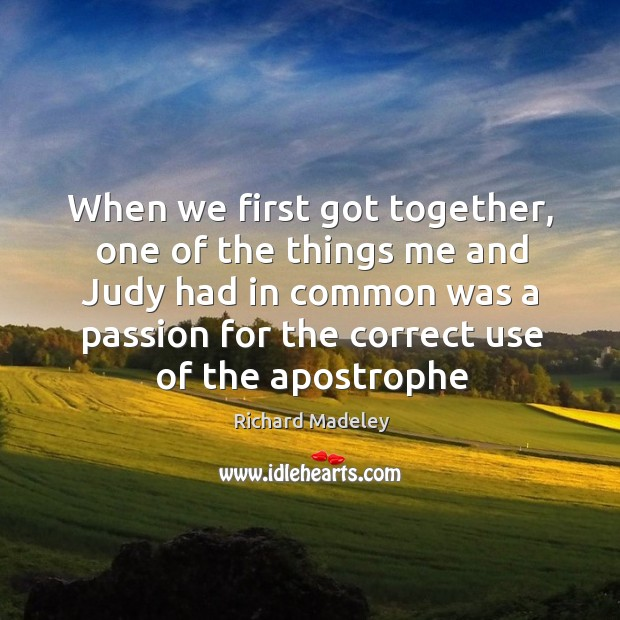 When we first got together, one of the things me and Judy Image