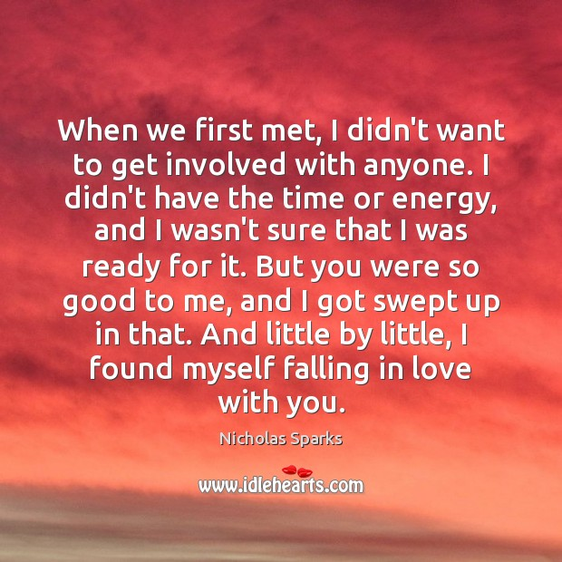 Image, When we first met, I didn't want to get involved with anyone.