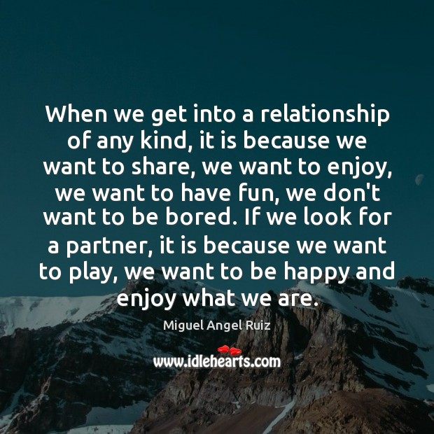 When we get into a relationship of any kind, it is because Image