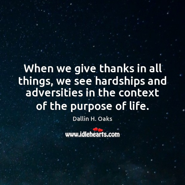 When we give thanks in all things, we see hardships and adversities Image