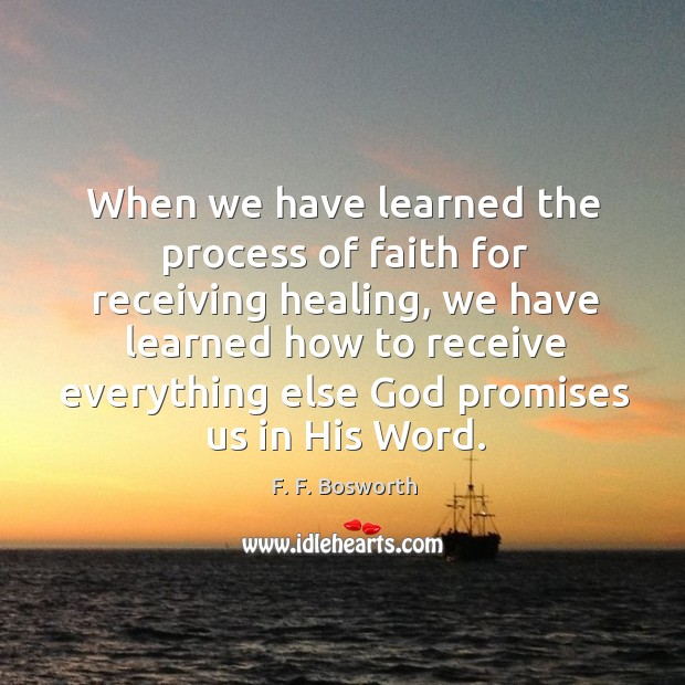 When we have learned the process of faith for receiving healing, we Image