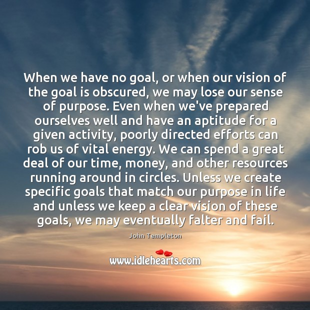 When we have no goal, or when our vision of the goal Image