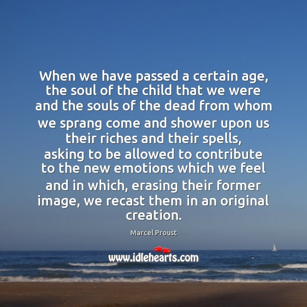 Image, When we have passed a certain age, the soul of the child