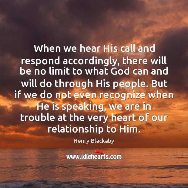 When we hear His call and respond accordingly, there will be no Image