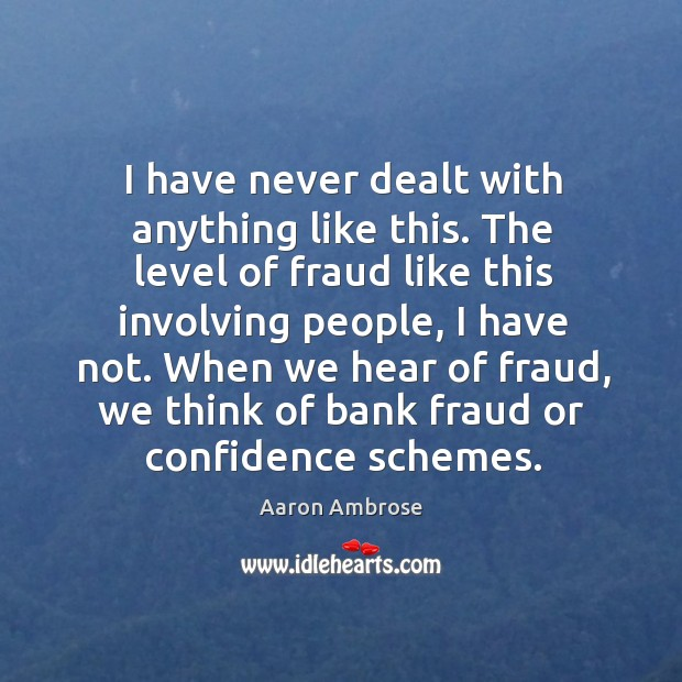 Image, When we hear of fraud, we think of bank fraud or confidence schemes.