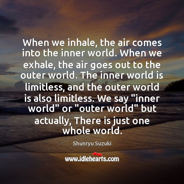 Image, When we inhale, the air comes into the inner world. When we