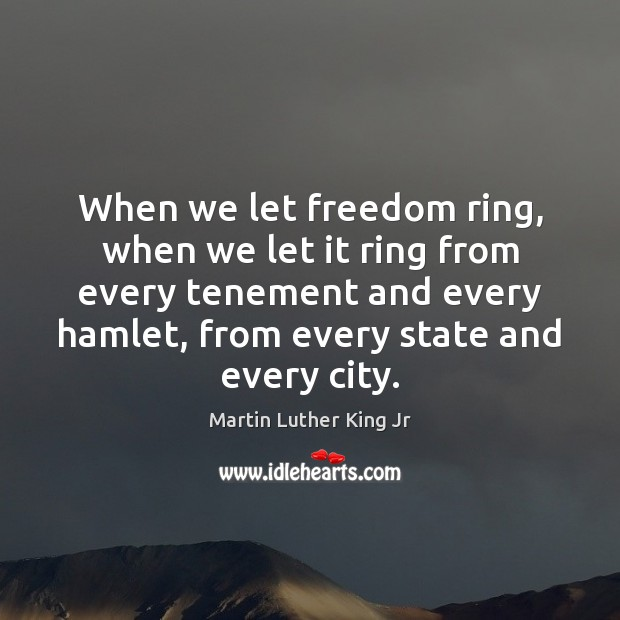 When we let freedom ring, when we let it ring from every Image