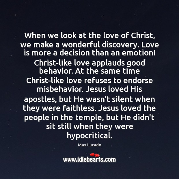 When we look at the love of Christ, we make a wonderful Image