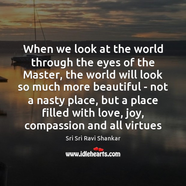 Image, When we look at the world through the eyes of the Master,