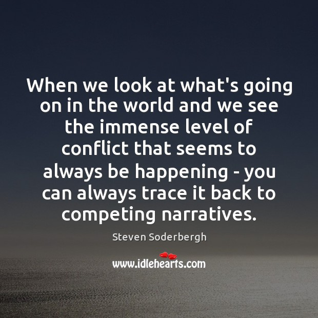 When we look at what's going on in the world and we Image