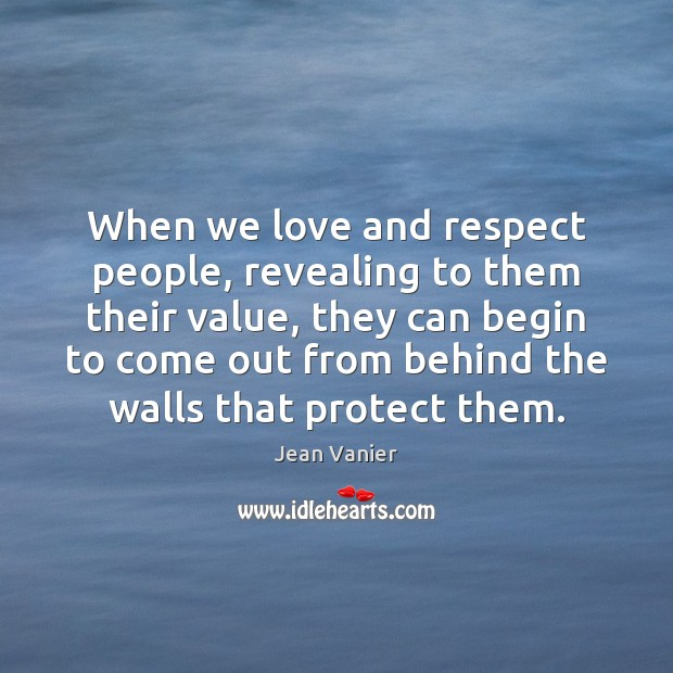 Image, When we love and respect people, revealing to them their value, they