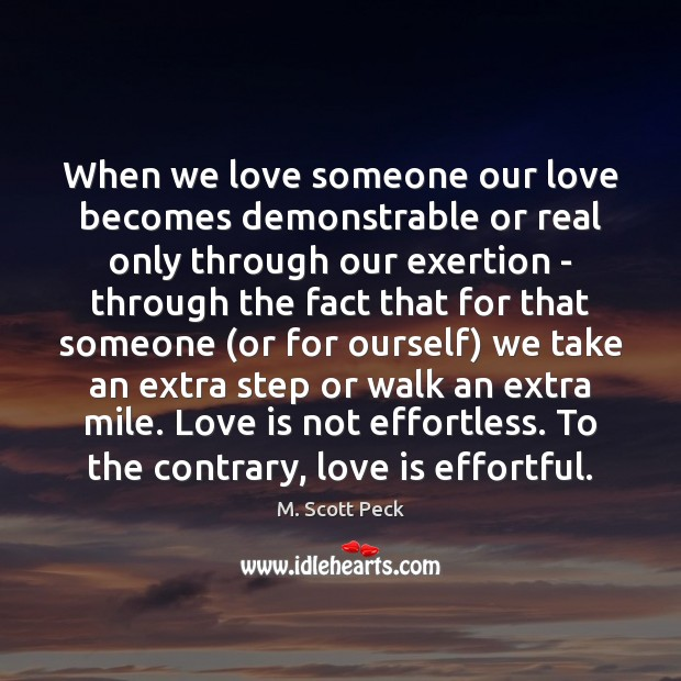 When we love someone our love becomes demonstrable or real only through Love Someone Quotes Image