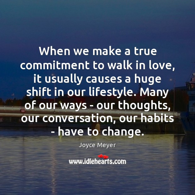 Image, When we make a true commitment to walk in love, it usually