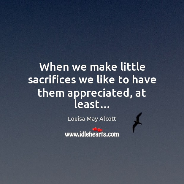 When we make little sacrifices we like to have them appreciated, at least… Image