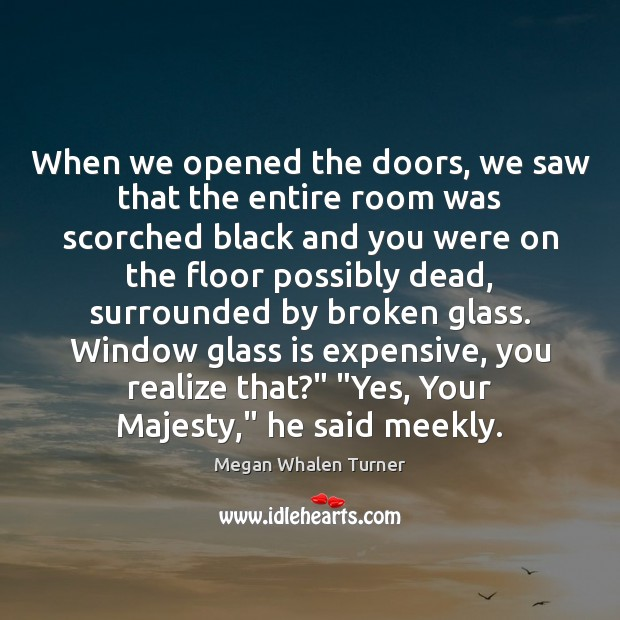When we opened the doors, we saw that the entire room was Image