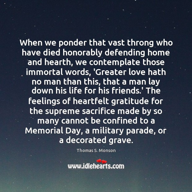 When we ponder that vast throng who have died honorably defending home Memorial Day Quotes Image