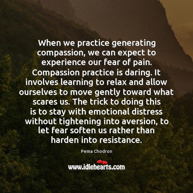 Image, When we practice generating compassion, we can expect to experience our fear