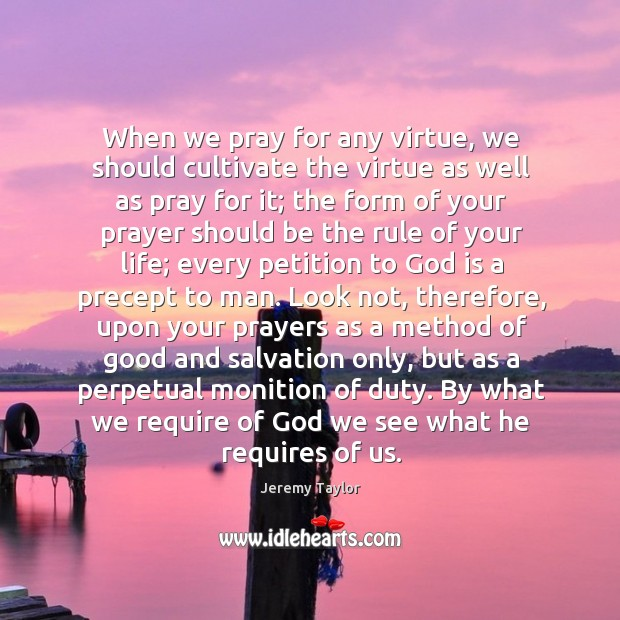 When we pray for any virtue, we should cultivate the virtue as Image