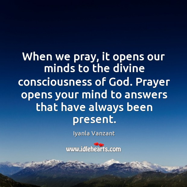 When we pray, it opens our minds to the divine consciousness of Image
