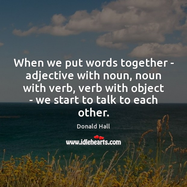 Image, When we put words together – adjective with noun, noun with verb,